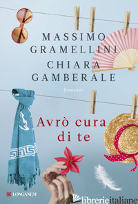 AVRO' CURA DI TE - GRAMELLINI MASSIMO; GAMBERALE CHIARA