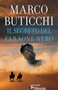 SEGRETO DEL FARAONE NERO (IL) - BUTICCHI MARCO