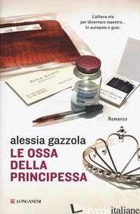 OSSA DELLA PRINCIPESSA (LE) - GAZZOLA ALESSIA