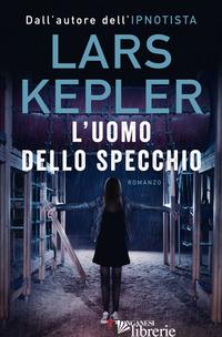 UOMO DELLO SPECCHIO (L') - KEPLER LARS