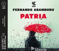 PATRIA LETTO DA VALERIO AMORUSO. AUDIOLIBRO. 2 CD AUDIO FORMATO MP3 - ARAMBURU FERNANDO
