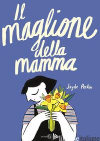 MAGLIONE DELLA MAMMA (IL) - PERKIN JAYDE