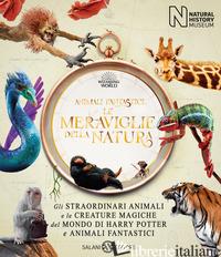 ANIMALI FANTASTICI. LE MERAVIGLIE DELLA NATURA. EDIZ. ILLUSTRATA - ROWLING J. K.