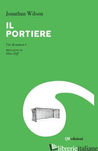 PORTIERE. VITE DI NUMERI 1 (IL) - WILSON JONATHAN