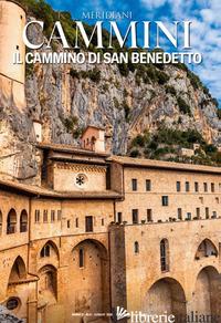 CAMMINO DI SAN BENEDETTO (IL) - AA.VV.