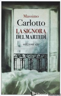 SIGNORA DEL MARTEDI' (LA) - CARLOTTO MASSIMO