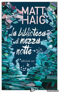 BIBLIOTECA DI MEZZANOTTE (LA) - HAIG MATT
