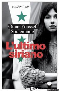ULTIMO SIRIANO (L') - SOULEIMANE OMAR YOUSSEF