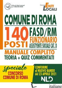 CONCORSO 1512. COMUNE DI ROMA: 140 POSTI FUNZIONARIO ASSISTENTE SOCIALE CAT. D.  - AA.VV.