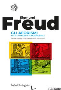 AFORISMI. TUTTI I CONCETTI FONDAMENTALI (GLI) - FREUD SIGMUND