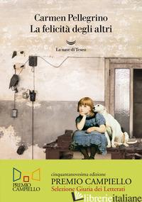 FELICITA' DEGLI ALTRI (LA) - PELLEGRINO CARMEN
