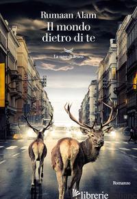 MONDO DIETRO DI TE (IL) - ALAM RUMAAN