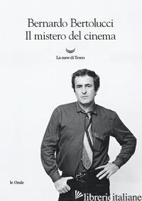 MISTERO DEL CINEMA (IL) - BERTOLUCCI BERNARDO