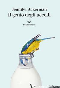 GENIO DEGLI UCCELLI (IL) - ACKERMAN JENNIFER