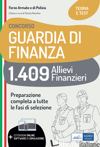 CONCORSO GUARDIA DI FINANZA. 1409 ALLIEVI FINANZIERI. TEORIA E TEST PER LA PREPA - NISSOLINO P. (CUR.)
