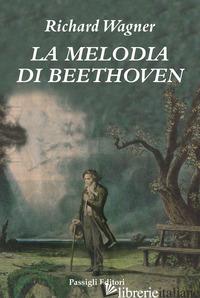 MELODIA DI BEETHOVEN (LA) - WAGNER W. RICHARD
