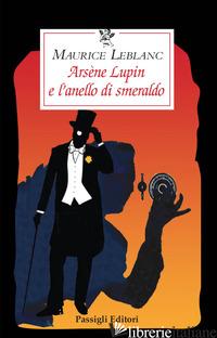 ARSENE LUPIN E L'ANELLO DI SMERALDO - LEBLANC MAURICE