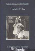 FILO D'OLIO (UN) - AGNELLO HORNBY SIMONETTA