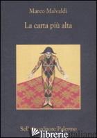 CARTA PIU' ALTA (LA) - MALVALDI MARCO
