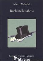 BUCHI NELLA SABBIA - MALVALDI MARCO
