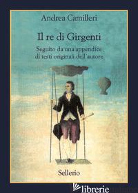 RE DI GIRGENTI (IL) - CAMILLERI ANDREA