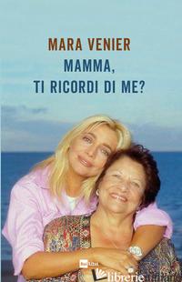 MAMMA, TI RICORDI DI ME? - VENIER MARA