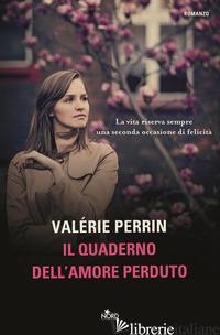 QUADERNO DELL'AMORE PERDUTO (IL) - PERRIN VALERIE
