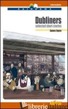 DUBLINERS. SELECTED SHORT STORIES. LEVEL B2. INTERMEDIATE. CON CD AUDIO. CON ESP - JOYCE JAMES