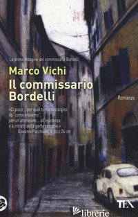 COMMISSARIO BORDELLI (IL) - VICHI MARCO