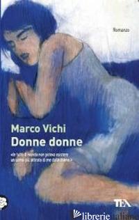 DONNE DONNE - VICHI MARCO