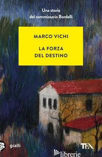 FORZA DEL DESTINO (LA) - VICHI MARCO