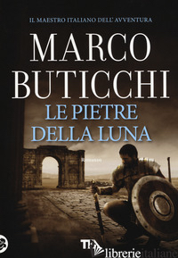 PIETRE DELLA LUNA (LE) - BUTICCHI MARCO