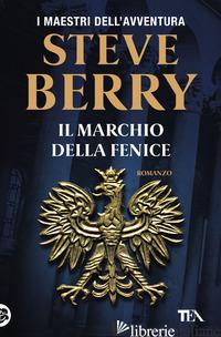 MARCHIO DELLA FENICE (IL) - BERRY STEVE