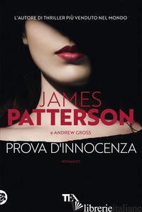 PROVA D'INNOCENZA - PATTERSON JAMES; GROSS ANDREW