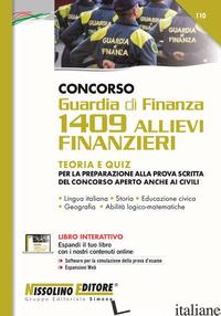 CONCORSO GUARDIA DI FINANZA. 1409 ALLIEVI FINANZIERI. TEORIA E QUIZ. CON ESPANSI - AA.VV.