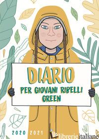 DIARIO PER GIOVANI RIBELLI GREEN -