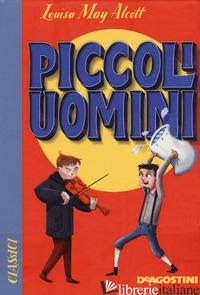 PICCOLI UOMINI - ALCOTT LOUISA MAY