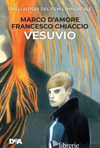 VESUVIO - D'AMORE MARCO; GHIACCIO FRANCESCO
