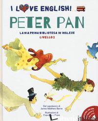 PETER PAN DAL CAPOLAVORO DI JAMES MATTHEW BARRIE. LIVELLO 2. EDIZ. ITALIANA E IN - BARRIE JAMES MATTHEW