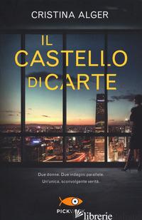 CASTELLO DI CARTE (IL) - ALGER CRISTINA