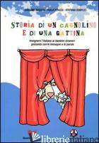 STORIA DI UN CAGNOLINO E DI UNA GATTINA. INSEGNARE L'ITALIANO AI BAMBINI STRANIE - MAGGINI MASSIMO; PARUZZI PAOLA; SEMPLICI STEFANIA