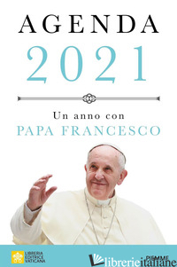 ANNO CON PAPA FRANCESCO. AGENDA 2021 (UN) - FRANCESCO (JORGE MARIO BERGOGLIO)