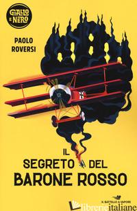 SEGRETO DEL BARONE ROSSO (IL) - ROVERSI PAOLO