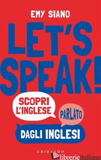 LET'S SPEAK! SCOPRI INGLESE PARLATO DAGLI INGLESI - SIANO EMY
