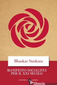 MANIFESTO SOCIALISTA PER IL XXI SECOLO - SUNKARA BHASKAR