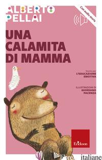 CALAMITA DI MAMMA. CON FILE AUDIO PER IL DOWNLOAD (UNA) - PELLAI ALBERTO