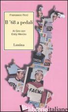 SESSANTOTTO A PEDALI. AL GIRO CON EDDY MERCKX (IL) - RICCI FRANCESCO