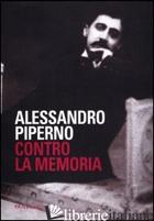 CONTRO LA MEMORIA - PIPERNO ALESSANDRO