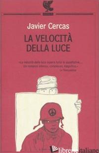 VELOCITA' DELLA LUCE (LA) - CERCAS JAVIER