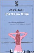 NUOVA TERRA (UNA) - LAHIRI JHUMPA